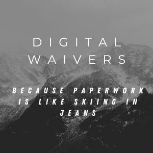 Free digital waivers tripoutside