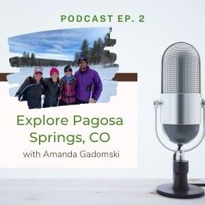 explore pagosa springs podcast