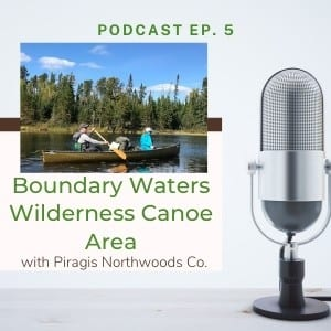 BWCA piragis trip outside podcast
